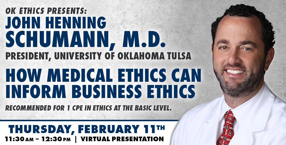 OK Ethics Presents John Henning Schumann MD, February 11, 2021